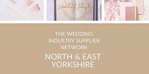 The Wedding Industry Supplier Networking Events NORTH YORKSHIRE