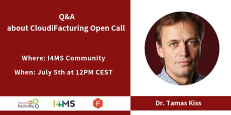 Second Q&A about CloudiFacturing Open Call tickets