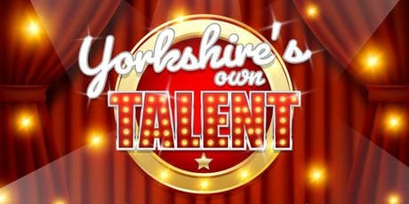 Yorkshire's Own Talent tickets