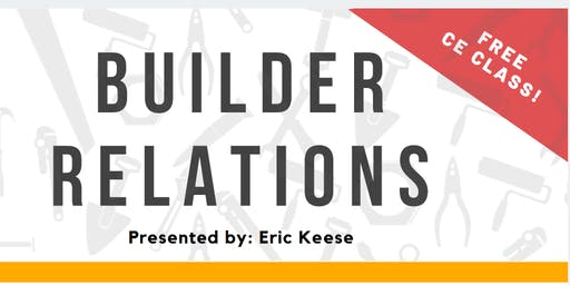 FREE CE CLASS | BUILDER RELATIONS