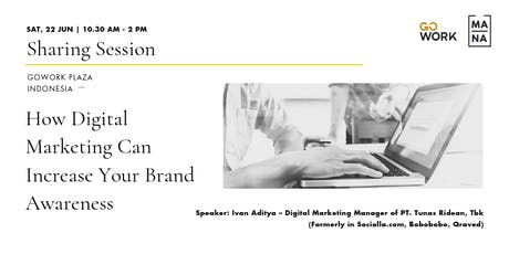 (Sharing Session) How Digital Marketing Can Increase Your Brand Awareness   tickets