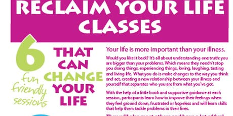 Reclaim Your Life Classes  - Six Classes to change your life tickets