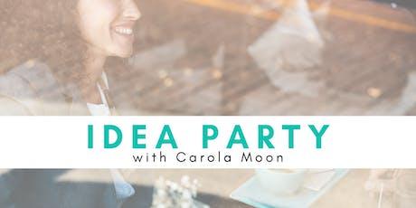 *July* Idea Party with Carola Moon tickets