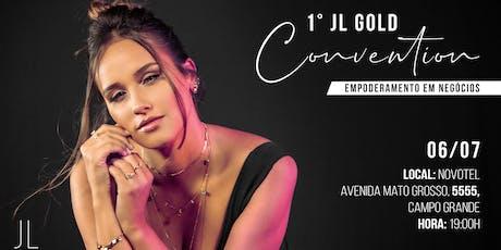1º JL GOLD Convention - Empoderamento em Negócios ingressos