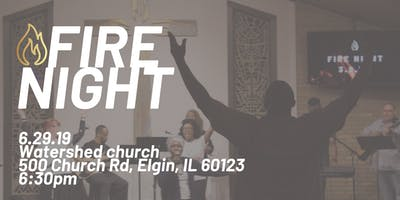 FIRE NIGHT (worship night)