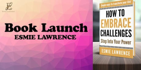 Book Launch| How to Embrace Challenges: Step Into Your Power tickets