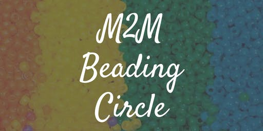 M2M Beading Circle: No experience required. Let's have some fun!