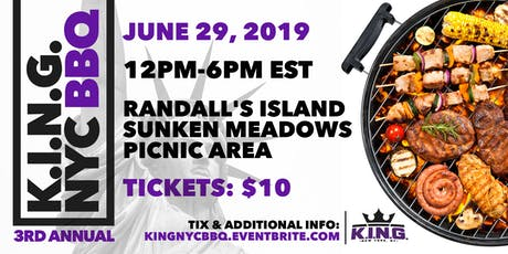 3rd Annual K.I.N.G. NYC BBQ on Randall's Isalnd  tickets