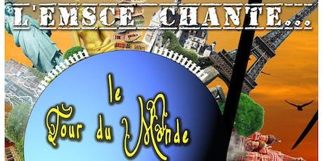 L'EMSCE CHANTE... le Tour du Monde en 80 minutes billets