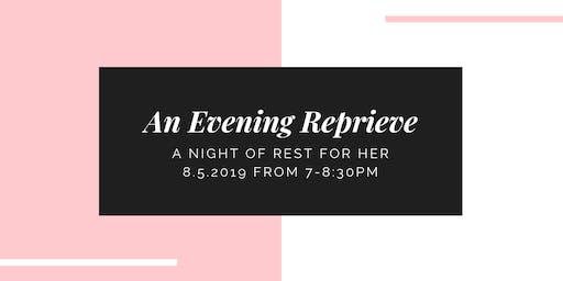 An Evening Reprieve; a night of rest for her