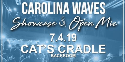 Carolina Waves Chapel Hill Showcase & Open Mic Hosted by Mir.I.am