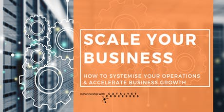 Scale Your Business: How to Systemise & Accelerate Business Growth tickets