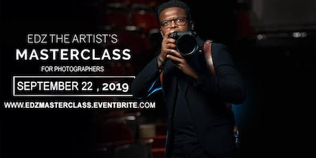 PHOTOGRAPHY MASTERCLASS WITH EDZ THE ARTIST! tickets