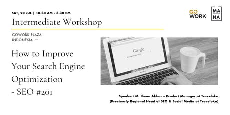 (Workshop) How to Improve your Search Engine Optimization - SEO #201 tickets