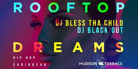 ROOFTOP DREAMS - AFROBEATS + HIP HOP + CARRIBEAN tickets