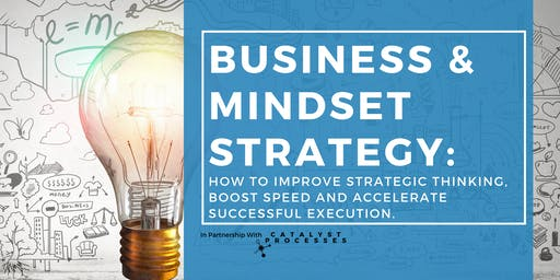 Mindset & Business Strategy: How to Improve Strategic Thinking