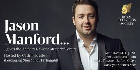RTS NW presents The Anthony H Wilson Memorial Lecture with Jason Manford (hosted by Cath Tyldesley) tickets