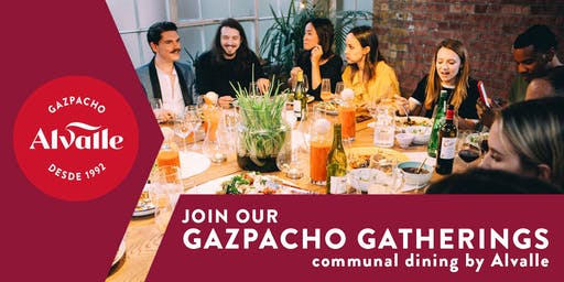 GAZPACHO GATHERINGS  communal dining by Alvalle