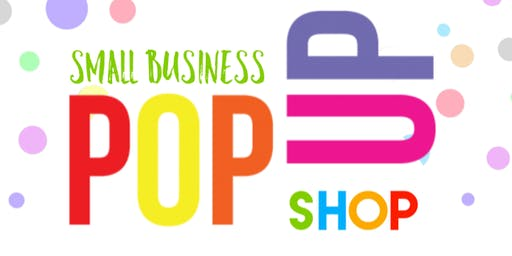 Small Business Networking and Pop Up Shop !! Come out and SHOP LOCAL!!
