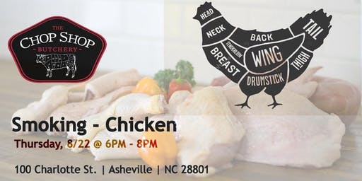 Smoke Series: Chicken - August 22nd