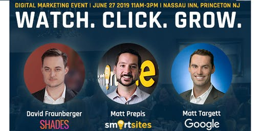 Watch. Click. Grow. A Digital Marketing Event in Princeton, NJ!