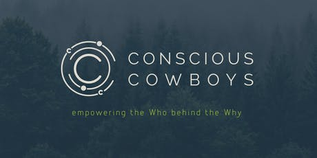 Conscious Cowboys Seminar: The Who behind The Why tickets