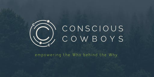 Conscious Cowboys Seminar: The Who behind The Why