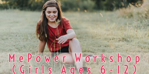 MePower Summer Workshops  for Girls Ages 6-12