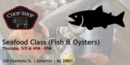 Seafood Class [Fish | Oyster] - September 5th