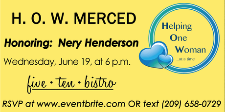 H.O.W. Merced Dinner Honoring: Nery Henderson tickets