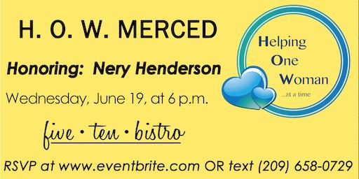 H.O.W. Merced Dinner Honoring: Nery Henderson