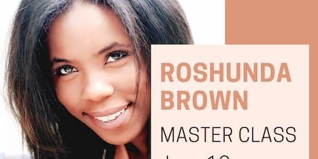 ROSHUNDA BROWN MASTER CLASS tickets