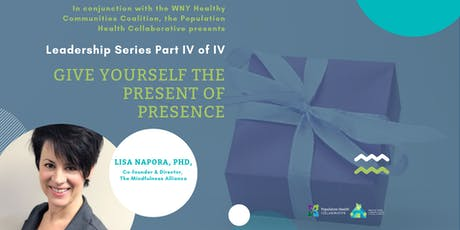 WNYHCC Leadership Series: Give Yourself the Present of Presence  tickets