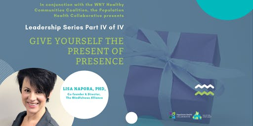 WNYHCC Leadership Series: Give Yourself the Present of Presence