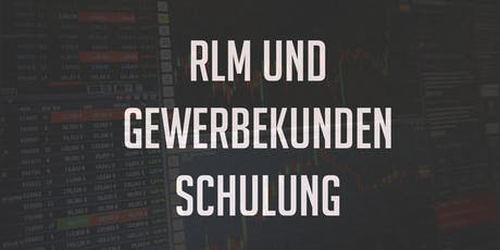RLM und Gewerbekundenschulung 10.07.2019 Tickets