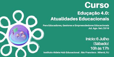 """Curso """"Eduçação 4.0: Atualidades Educacionais"""" ingressos"""