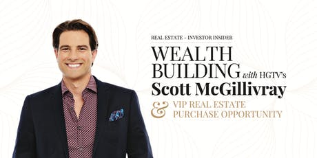 Real Estate Investing with Scott McGillivray | VIP Sales Event tickets