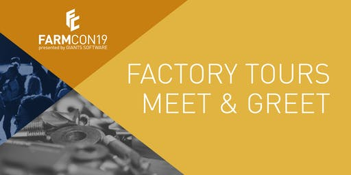 FarmCon 19 Factory Tours and Developer Meet & Greet