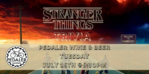 Stranger Things Trivia at Pedaler Wine & Beer