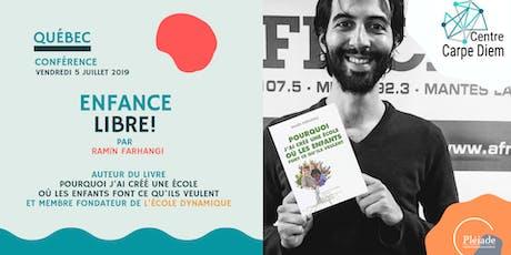 Conférence Enfance Libre ! Par Ramïn Farhangi à QUÉBEC billets