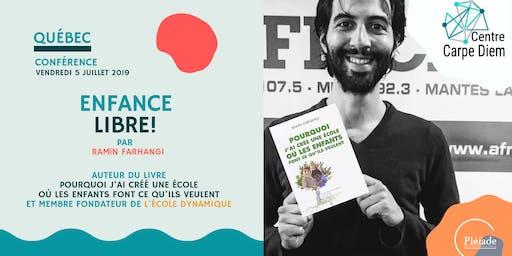 Conférence Enfance Libre ! Par Ramïn Farhangi à QUÉBEC