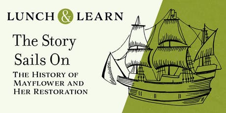 Lunch & Learn: The Story Sails On: The History of Mayflower and Her Restoration tickets