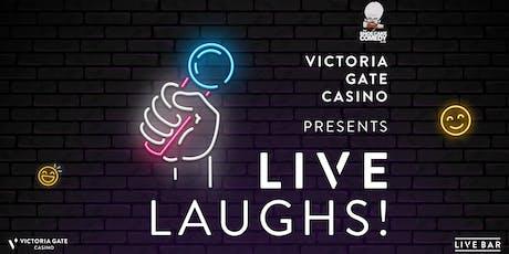 Live Laughs Comedy Victoria Gate Casino tickets