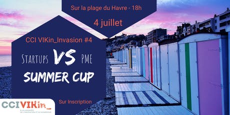 CCI VIKin_Invasion #4 : Startups Vs PME SUMMER CUP  billets