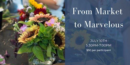 From Market to Marvelous Floral Design Workshop