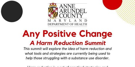"""""""Any Positive Change"""" A Harm Reduction Summit tickets"""