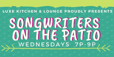 Luxe Songwriters on the Patio tickets