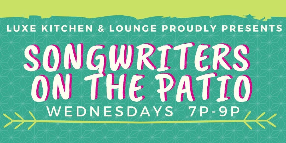 Luxe Songwriters on the Patio Tickets, Multiple Dates ...