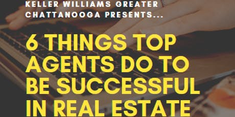 6 THINGS TOP AGENTS DO TO BE SUCCESSFUL IN REAL ESTATE tickets