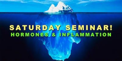 Hormones & Inflammation: Free Saturday Seminar!
